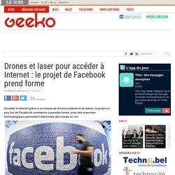 Drones et laser pour accéder à Internet : le projet de Facebook prend forme