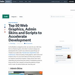 Top 50 Web Graphics, Admin Skins and Scripts to Accelerate Development