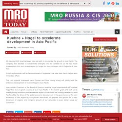 Kuehne + Nagel to accelerate development in Asia Pacific News In Brief