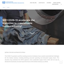Will COVID-19 accelerate the transition to a sustainable fashion industry?