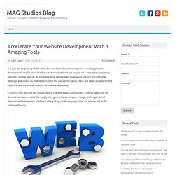 Accelerate Your Website Development With 3 Amazing Tools