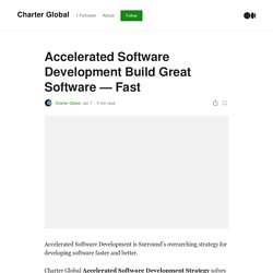 Accelerated Software Development Build Great Software — Fast