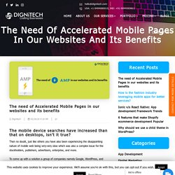 The need of Accelerated Mobile Pages in our websites and its benefits