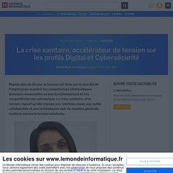 La crise sanitaire, accélérateur de tension sur les profils Digital et Cybersécurité