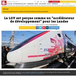 """La LGV est perçue comme un """"accélérateur de développement"""" pour les Landes - Sud Ouest.fr"""