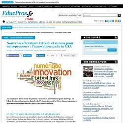 Nouvel accélérateur EdTech et cursus pour entrepreneurs : l'innovation made in USA