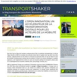 L'Open Innovation, un accélérateur de la transformation digitale pour les acteurs de la mobilité