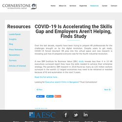 COVID-19 Is Accelerating The Skills Gap And Employers Aren't Helping, Finds Study - Cornerstone India