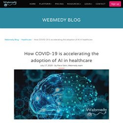 How COVID-19 is accelerating the adoption of AI in healthcare