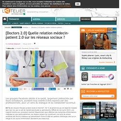 [Doctors 2.0] Quelle relation médecin-patient 2.0 sur les réseaux sociaux ?