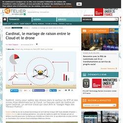 Cardinal, le mariage de raison entre le Cloud et le drone