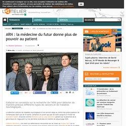 ARN : la médecine du futur donne plus de pouvoir au patient