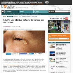 SXSW : Une startup détecte le cancer par les larmes
