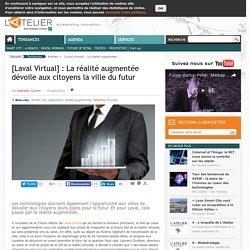 [Laval Virtual] : La réalité augmentée dévoile aux citoyens la ville du futur