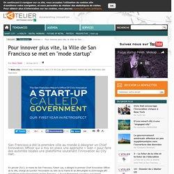 """Pour innover plus vite, la Ville de San Francisco se met en """"mode startup"""""""
