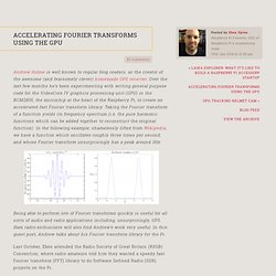 Accelerating Fourier transforms using the GPU