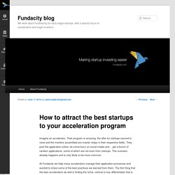 How to attract the best startups to your acceleration program - Fundacity blogFundacity blog