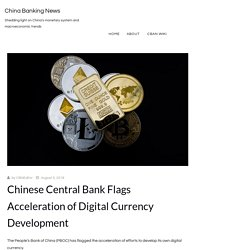 Chinese Central Bank Flags Acceleration of Digital Currency Development – China Banking News