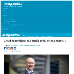Cloud et accélération French Tech, selon France IT