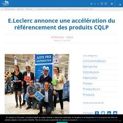 (Dont vidéo) E.Leclerc annonce une accélération du référencement des produits CQLP – « C'est qui le Patron ?! – La Marque du Consommateur »