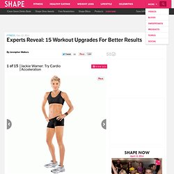 Try Cardio Acceleration - Experts Reveal: 15 Workout Upgrades for Better Results