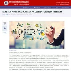 MASTER PROGRAM CAREER ACCELERATOR-IIBM Institute - IIBM Institute of Business Management