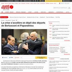 La crise s'accélère en dépit des départs de Berlusconi et Papandréou - Économie