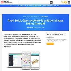Avec Swizi, Open accélère la création d'apps iOS et Android