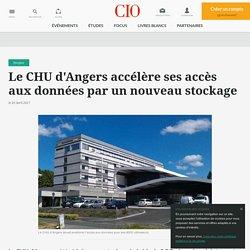 Le CHU d'Angers accélère ses accès aux données par un nouveau stockage