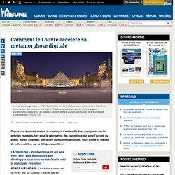 Comment le Louvre accélère sa métamorphose digitale