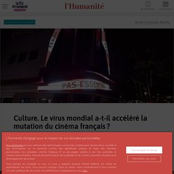 Culture. Le virus mondial a-t-il accéléré la mutation du cinéma français?