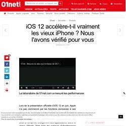 iOS 12 accélère-t-il vraiment les vieux iPhone ? Nous l'avons vérifié pour vous