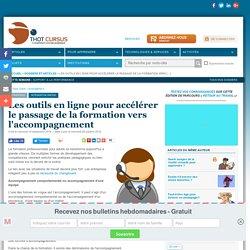 Les outils en ligne pour accélérer le passage de la formation vers l'accompagnement