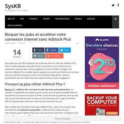 Bloquer les pubs et accélérer votre connexion Internet sans Adblock Plus