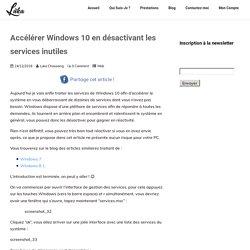 Accélérer Windows 10 en désactivant les services inutiles