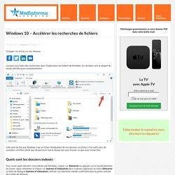 Windows 10 - Accélérer les recherches de fichiers