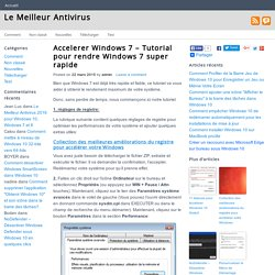 Accelerer Windows 7 - Tutorial pour rendre Windows 7 super rapide