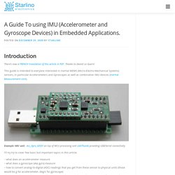 A Guide To using IMU (Accelerometer and Gyroscope Devices) in Embedded Applications.