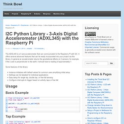 I2C Python Library - 3-Axis Digital Accelerometer (ADXL345) with the Raspberry Pi » Think Bowl