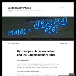 Gyroscopes, Accelerometers and the Complementary Filter