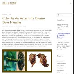 Color As An Accent for Bronze Door Handles — Martin Pierce