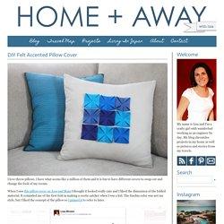 DIY Felt Accented PillowCover - Blog - homeandawaywithlisa