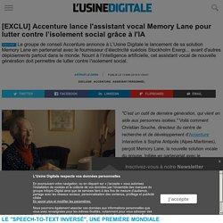 [EXCLU] Accenture lance l'assistant vocal Memory Lane pour lutter contre l'isolement social grâce à l'IA