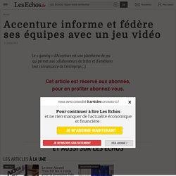 Accenture informe et fédère ses équipes avec un jeu vidéo - Les Echos