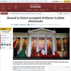 Quand la Grèce acceptait d'effacer la dette allemande
