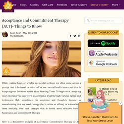Acceptance and Commitment Therapy (ACT)- Things to Know
