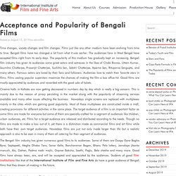 Acceptance and Popularity of Bengali Films - Film & Fine Arts is a great film Institute