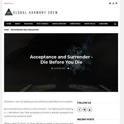 Acceptance and Surrender - Die Before You Die