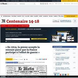 « La presse accepte la censure parce que la France participe à l'effort de guerre »