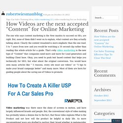 "How Videos are the next accepted ""Content"" for Online Marketing"